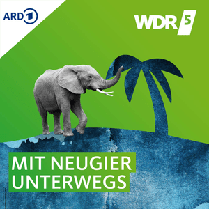 Podcast WDR 5 Mit Neugier unterwegs - Das Reisemagazin