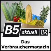 Podcast B5 aktuell - Das Verbrauchermagazin