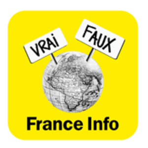 Podcast France Info  -  Le vrai du faux