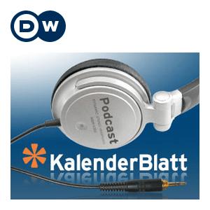 Podcast Kalenderblatt | Deutsche Welle