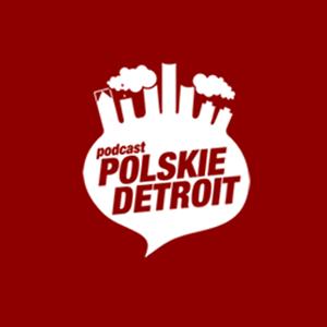 Podcast Polskie Detroit