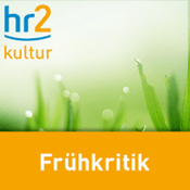 Podcast hr2 kultur - Frühkritik