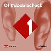 Podcast Ö1 #doublecheck
