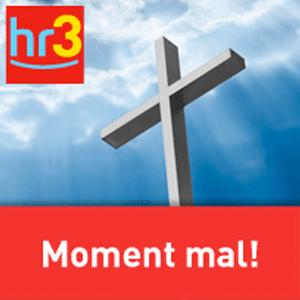 Podcast hr3 - Moment mal!