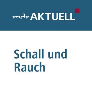 Podcast MDR AKTUELL Schall und Rauch