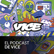 Podcast El podcast de Vice