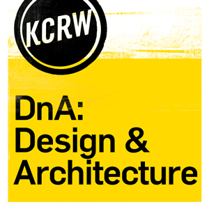 Podcast KCRW Design & Architecture