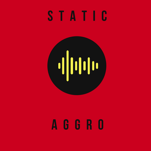 Radio Static: Aggro
