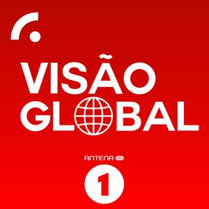 Podcast Antena 1 - VISÃO GLOBAL