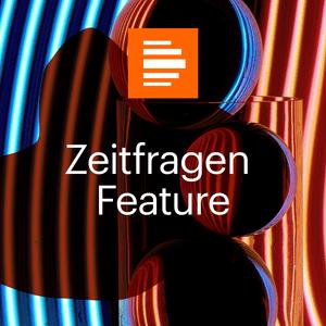 Podcast Zeitfragen-Feature - Deutschlandfunk Kultur