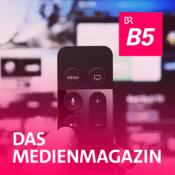Podcast b5 aktuell - Das Medienmagazin