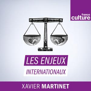 Podcast Les enjeux internationaux - France Culture