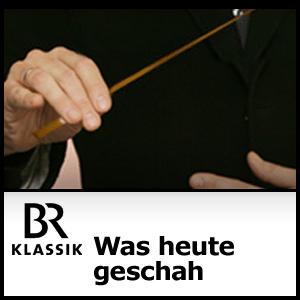 Podcast BR Klassik - Was heute geschah