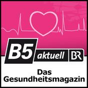 Podcast B5 aktuell - Das Gesundheitsmagazin