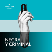 Podcast Negra y criminal
