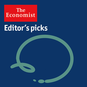 Podcast The Economist - Editor's Picks