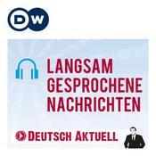 Podcast Langsam gesprochene Nachrichten   Deutsch lernen   Deutsche Welle