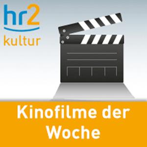 Podcast hr2 - Kinofilme der Woche