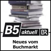 Podcast B5 aktuell - Neues vom Buchmarkt