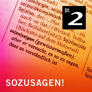 Podcast Bayern 2 - Sozusagen!